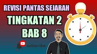 REVISI PANTAS SEJARAH: TINGKATAN 2 BAB 8