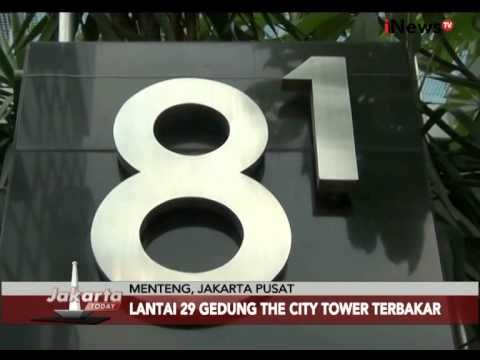 Lantai 29 Gedung The City Tower Terbakar - Jakarta Today 30/07