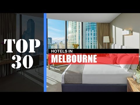 TOP 30 MELBOURNE Best Hotels | Places To Stay