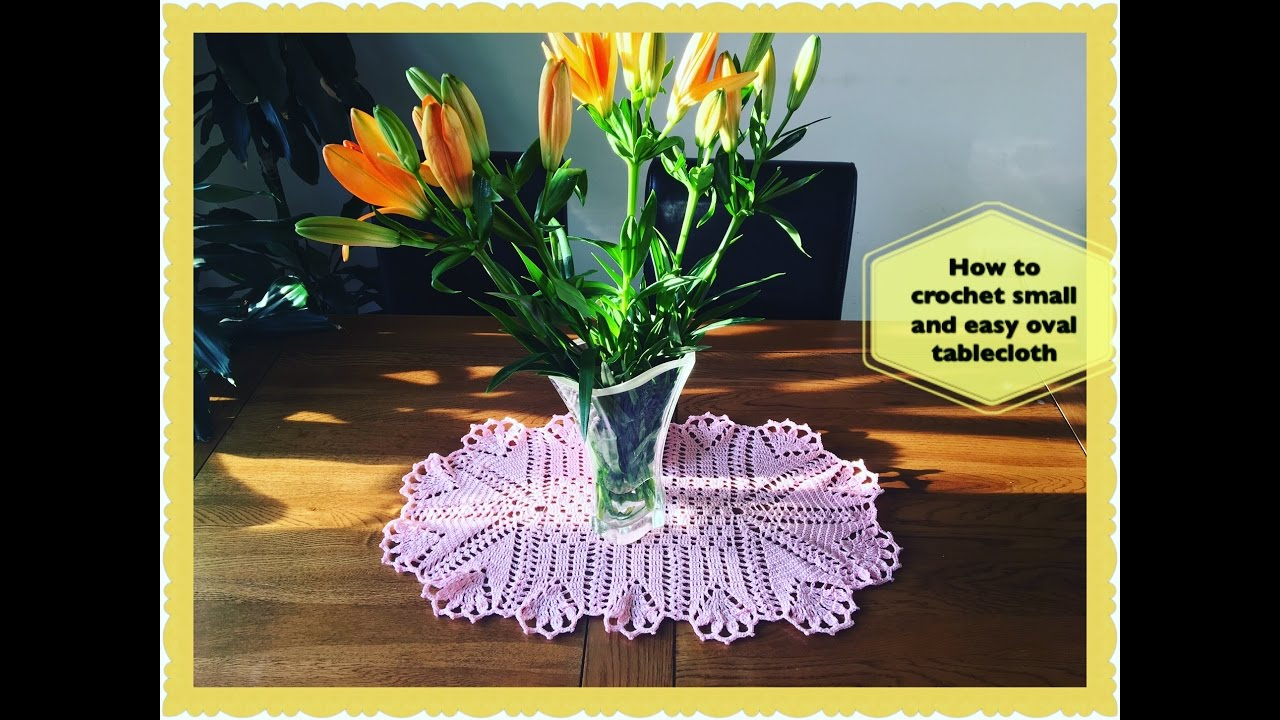 How To Crochet Small And Easy Oval Tablecloth   YouTube
