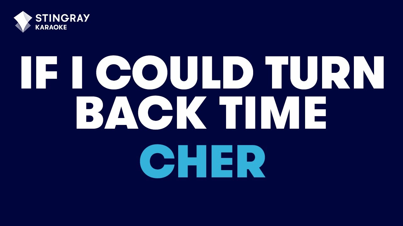 Cher - If I Could Turn Back Time (Karaoke With Lyrics)