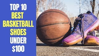 Top 10 Best Basketball Shoes Under 100 Dollars 2019 | Best Outdoor Basketball Shoes