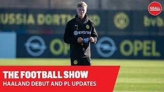 THE FOOTBALL SHOW | Haaland's dream debut and Premier League reaction | LIVE