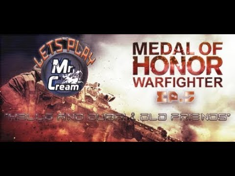 "Medal of Honor: Warfighter Ep. 5 ""Hello and Dubai & Old Freinds"" On CreamTV!"