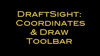 DraftSight - Coordinate Systems and the Draw Toolbar (2 of 6)