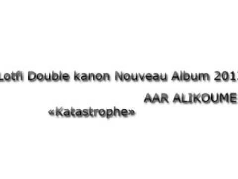 album lotfi double kanon 2013 katastrophe
