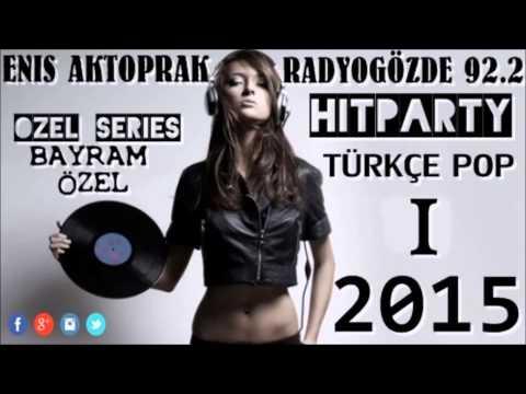 YENİ TÜRKÇE POP REMİX HİTPARTİ ÖZEL  SET 2015(DJ ENİS AKTOPRAK)