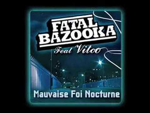 Fatal Bazooka feat Vitoo - Mauvaise Foi Nocturne