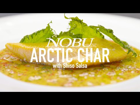 Looking For A More Sustainable Fish Dish? Making Nobu's Arctic Char With Shiso Salsa