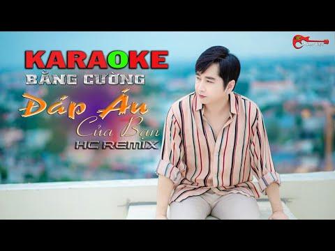 Đáp Án Của Bạn KaraOke Remix - Bằng Cường   HC Remix   Beat chuẩn