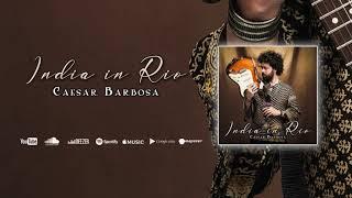 Caesar Barbosa - India In Rio (AUDIO)