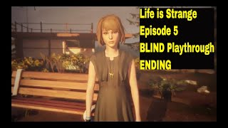 Life is Strange Episode 5 (BLIND Playthrough) ENDING - A Nightmare with a Sad Ending (PS4)