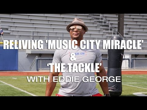 Reliving 'Music City Miracle' And 'The Tackle' With Eddie George
