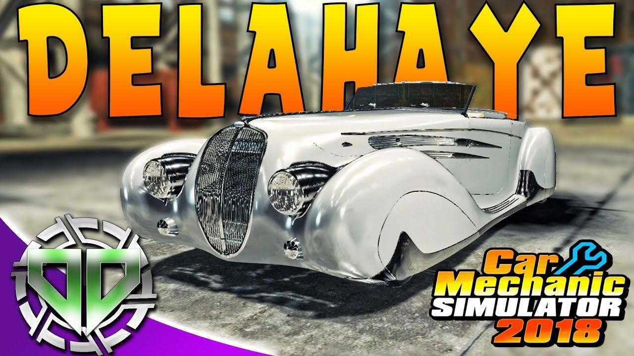 Car Mechanic Simulator 2018 : 1939 Delahaye Restoration! (PC Let's