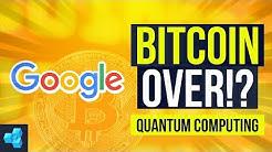 Will Google's quantum computer destroy Bitcoin!?