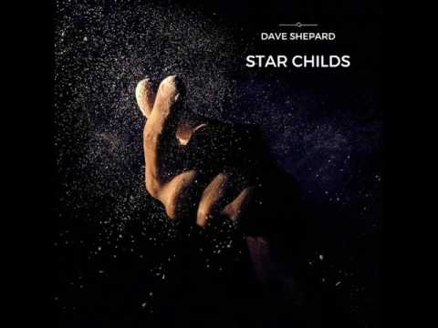 Dave Shepard  Star ChildsOriginal Mix  Chillout Dreams