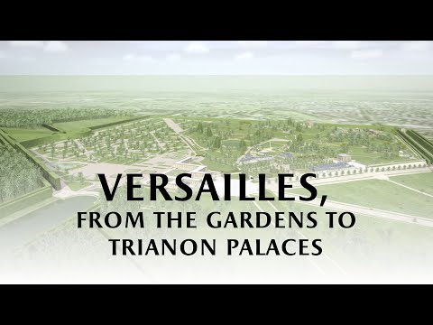 Versailles, from gardens to Trianon palaces