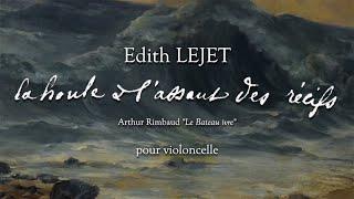"""Edith LEJET : """"La Houle à l'assaut des récifs"""" - Alexis Descharmes, violoncelle"""