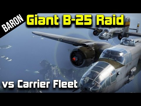 War Thunder Huge B-25 Formation vs Carrier Battle Fleet & Escorting Fighters!