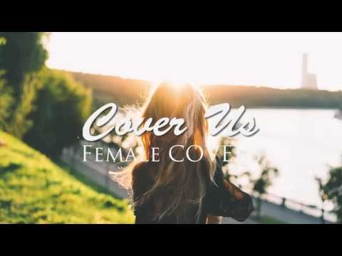 Female Cover Songs Acoustic playlist | Relax & Unwind 2017