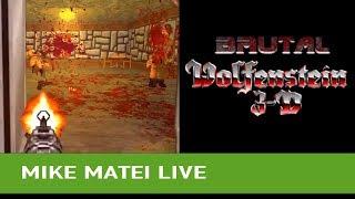 Brutal Wolfenstein - Mike Matei Live