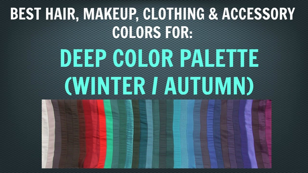 Deep Winter & Deep Autumn Color Palette: Neutral Skin Tone Makeup and Hair  Colors - Color Analysis - YouTube