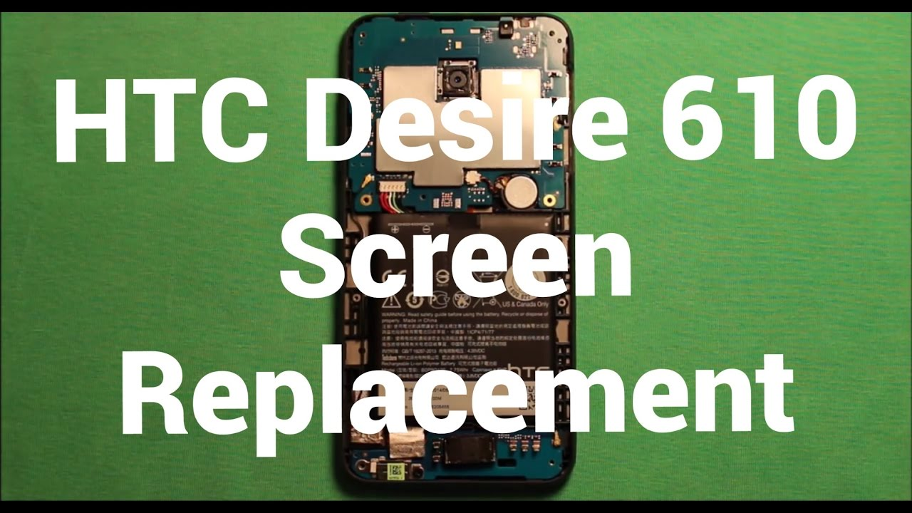 HTC Desire 610 Screen Replacement Repair How To Change ...