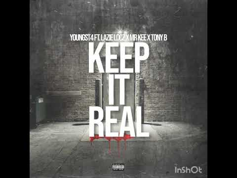 KEEP IT REAL - YOUNGST4 FT LAZIE LOCZ × MR.KEE × TONY B
