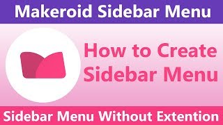 How to Create Sidebar Menu in makeroid Without Any Extention