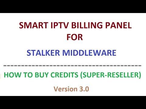 How to buy credits(Super Reseller)- Smart IPTV Billing Panel 3 0 for  Stalker MW