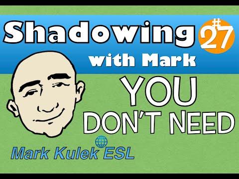 You Don't Need - Shadowing English Speech And Vocabulary | Mark Kulek - ESL