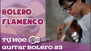 Tự học Guitar Bolero #3 | Hướng dẫn điệu BOLERO FLAMENCO | Thuận Guitar