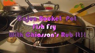 """Fish Fry On The Cajun Rocket Pot Using Chiasson's """"rub It"""" Seasoning"""