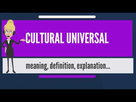What is CULTURAL UNIVERSAL? What does CULTURAL UNIVERSAL mea