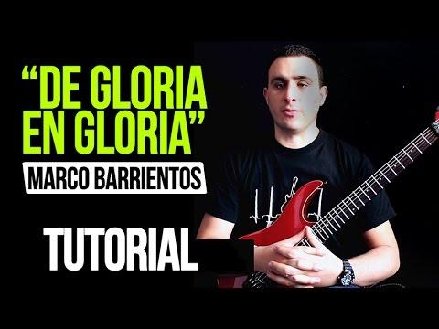 """DE GLORIA EN GLORIA"" Marco Barrientos"