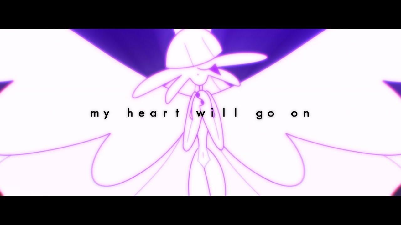 MY HEART WILL GO ON| ORIGINAL MV