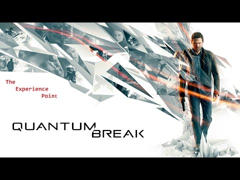 The Experience Point - Quantam Break Review