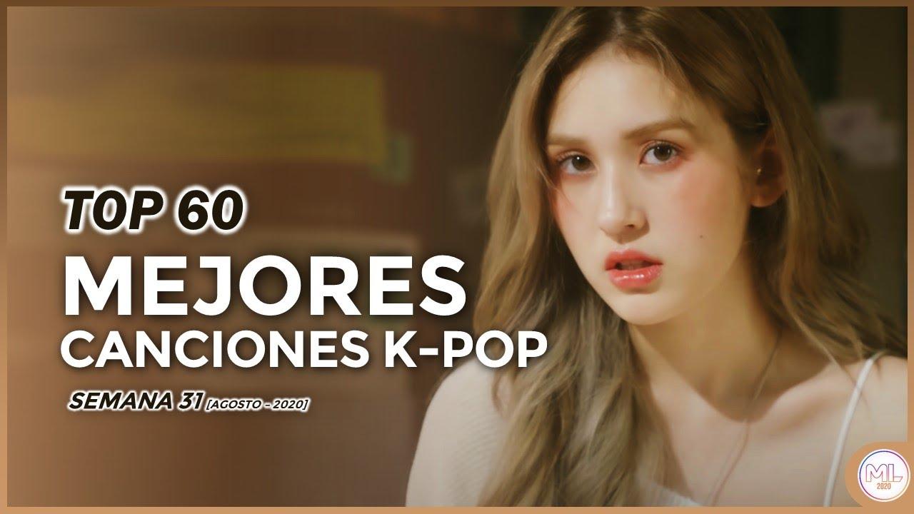 TOP 60 - Las Mejores Canciones K-POP de Agosto 2020 | Semana 31