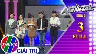 THVL | Đấu trường âm nhạc Mùa 2 - Tập 3 FULL