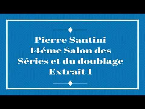 14éme Salon des séries et du doublage Pierre Santini extrait 1