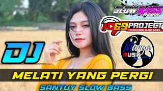 Download DJ 69 PROJECT || MELATI YANG PERGI || SLOW BASS MANTABB