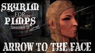 Skyrim For Pimps - Arrow to the Face (S3E07) Dawnguard Walkthrough