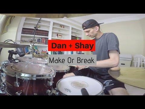 Dan And Shay - Make Or Break (Drum Cover)