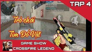 CF Legend / CF Mobile | Trò chơi Tìm Đồ Vật | Game Show Crossfire Legend | Tập 4 | Chó Quang :))