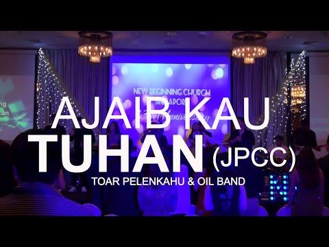 Ajaib Kau Tuhan (JPCC) NEW ARRANGEMENTS - Toar Pelenkahu & Oil Band