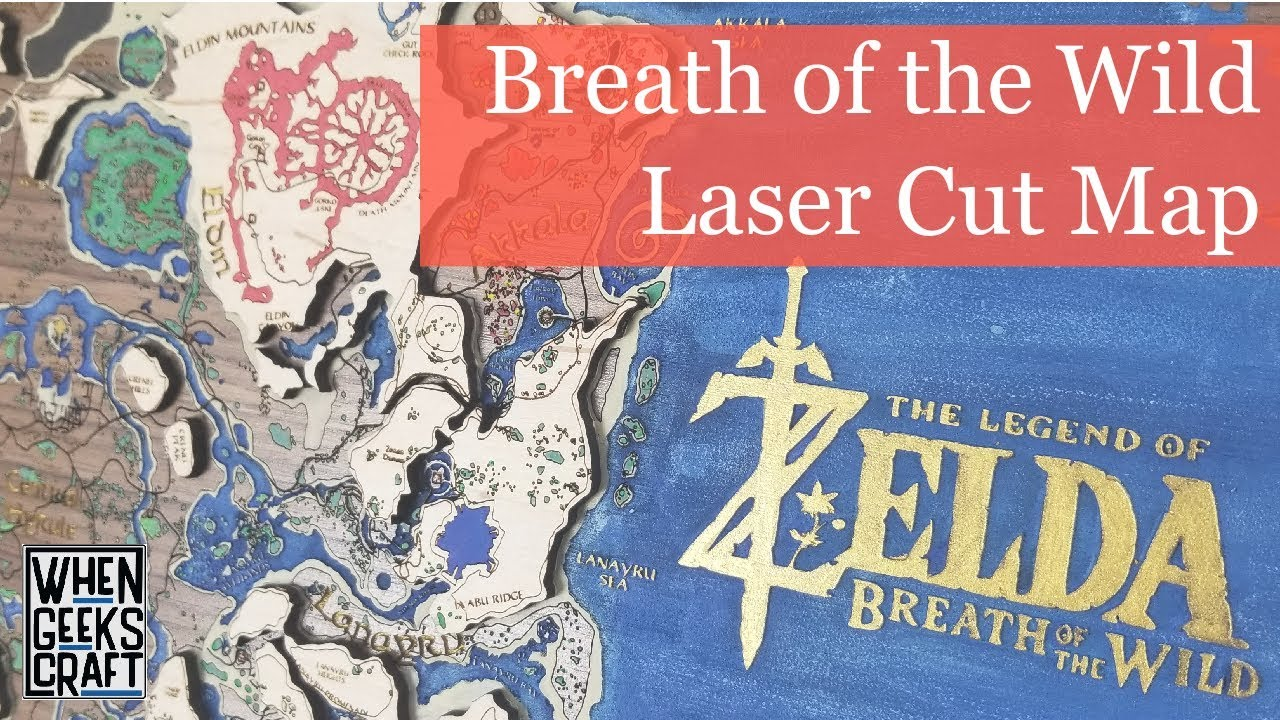 When Geeks Craft The Map Of Hyrule From Legend Of Zelda Breath Of The Wild Made On A Glowforge Youtube