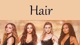 Little Mix - Hair [Lyrics]