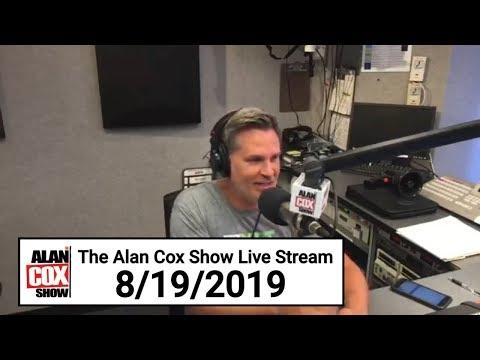 The Alan Cox Show - The Alan Cox Show Live Stream (8/19/2019)