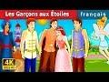 Les Garçons aux Étoiles   Histoire Pour S'endormir   Contes De Fées Français