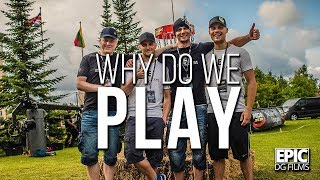 Epic DG Films - Why Do We Play